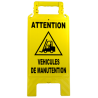 Chevalet attention véhicules de manutention